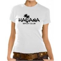 Дамска тениска с надпис Havana - Bitch Club
