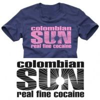 Дамска тениска с надпис на английски Коломбийското слънце е един наистина добър кокаин