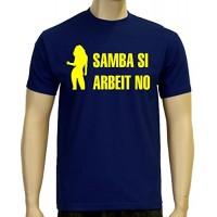 Мъжка тениска с надпис на немски Samba Si Arbeit No